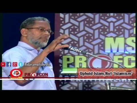 "MSM Profcon 2017 | Abdul Haseeb Madani | Uphold Islam,Not 'Islamism"" | Perinthalmanna"
