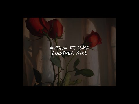 ANOTHER GIRL // NVTHVN FT. ILMA (LYRICS)