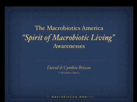 "The Macrobiotics America ""Spirit of Macrobiotic Living"" Awarenesses"