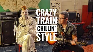 CRAZY TRAIN - Chillin Style - Ozzy Osbourne cover