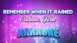 Groban, Josh - Remember When It Rained (Karaoke & Lyrics)