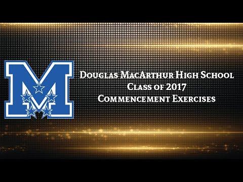 Douglas MacArthur High School Class of 2017 Graduation