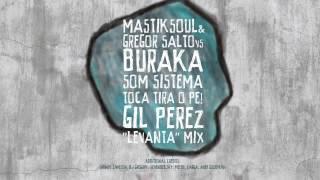 Mastiksoul & Gregor Salto vs Buraka Som Sistema - Toca Tira o Pé! (Gil Perez