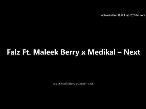 Falz Ft. Maleek Berry x Medikal – Next