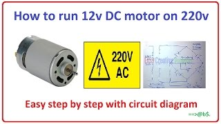 How to run 12v DC motor on 220v - easy step by step with circuit diagram