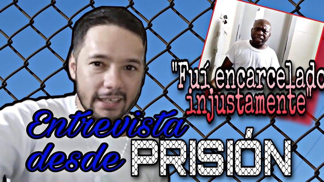 ENCARCELADO INJUSTAMENTE / Entrevista desde la PRISION
