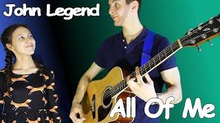 All of me - John Legend - Кавер Под Гитару от Девушки и Её Парня/ Russian Guitar Cover