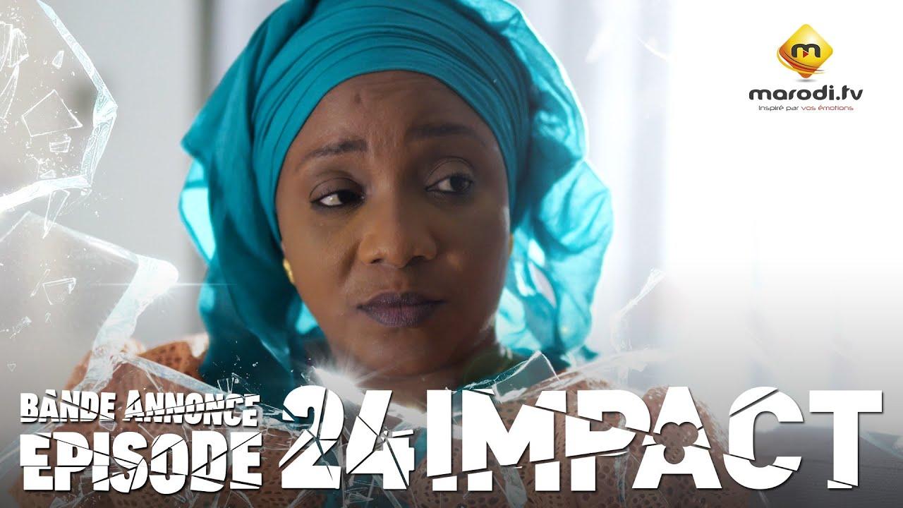 Série - Impact - Episode 24 - Bande annonce