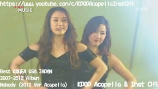 [Acapella] Wonder Girls (원더걸스) - Nobody (2012 Ver)
