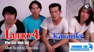 Vim Kuv Hlub Koj - Lucky4 [Official Audio Karaoke]
