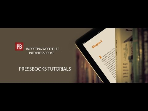 Tutorial: How to Import Word Files into Pressbooks