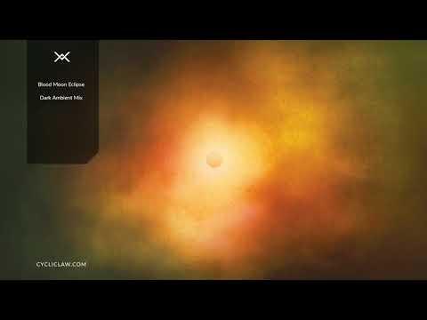 Dark Ambient Mix - Blood Moon Eclipse July 27 2018 Mp3
