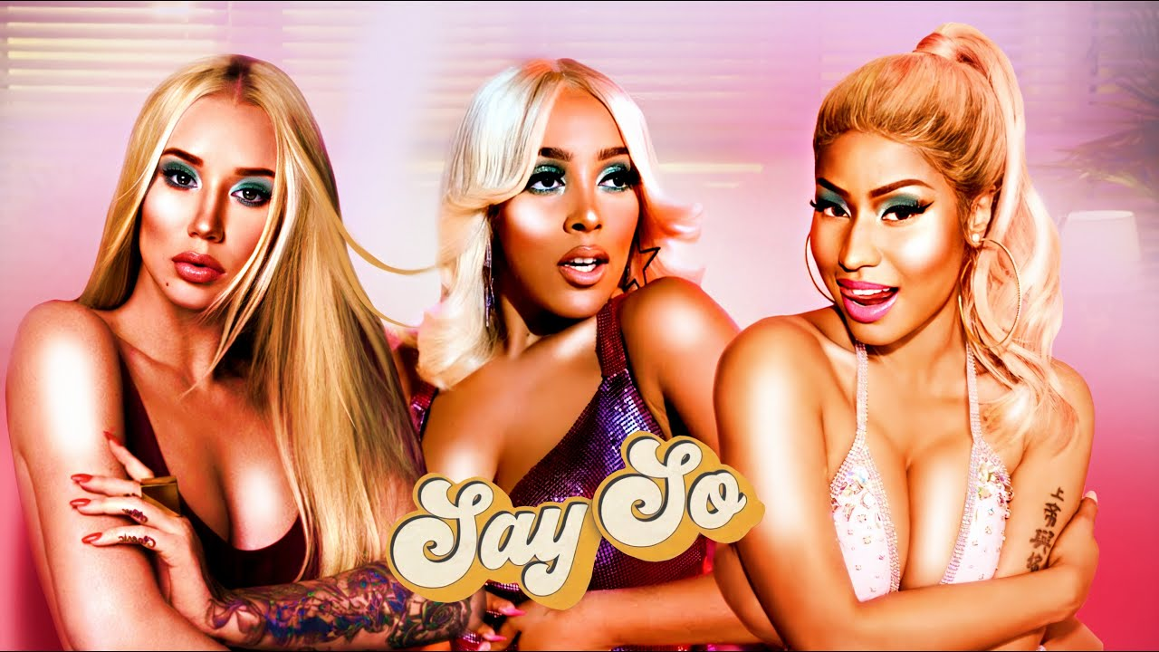 Doja Cat - Say so Ft. Nicki Minaj & Iggy Azalea (MASH-UP)
