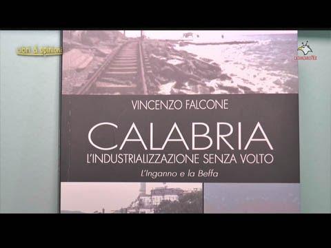 ''Calabria, industrializzazione senza volto'' di Vincenzo Falcone