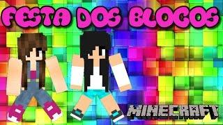 Minecraft - FESTA DOS BLOCOS (DANÇANDOOOOO)