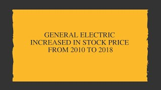 General Electric Increased In Stock Price From 2010 to 2018
