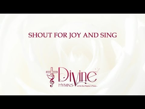 Shout For Joy And Sing; Let Your Praises Ring