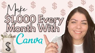 How To Create Canva Templates To Sell Online As Digital Products And Make Over $1,000 Per Month