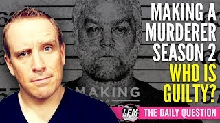 Making A Murderer 2: Who is guilty?