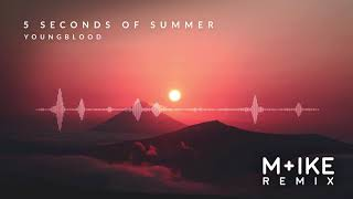 5 Seconds Of Summer - Youngblood (M+ike Remix)