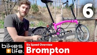 Six Speed Overview - Brompton Bike Gearing Video Review