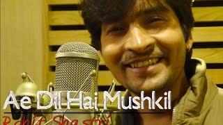 [3.48 MB] Ae Dil Hai Mushkil | Cover By Rohit Shastri