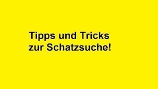 Repeat youtube video Schatzsuche: Tipps und Tricks !!! Teil 1