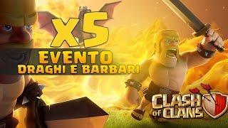 Clash of Clans Evento Draghi e Barbari x5!