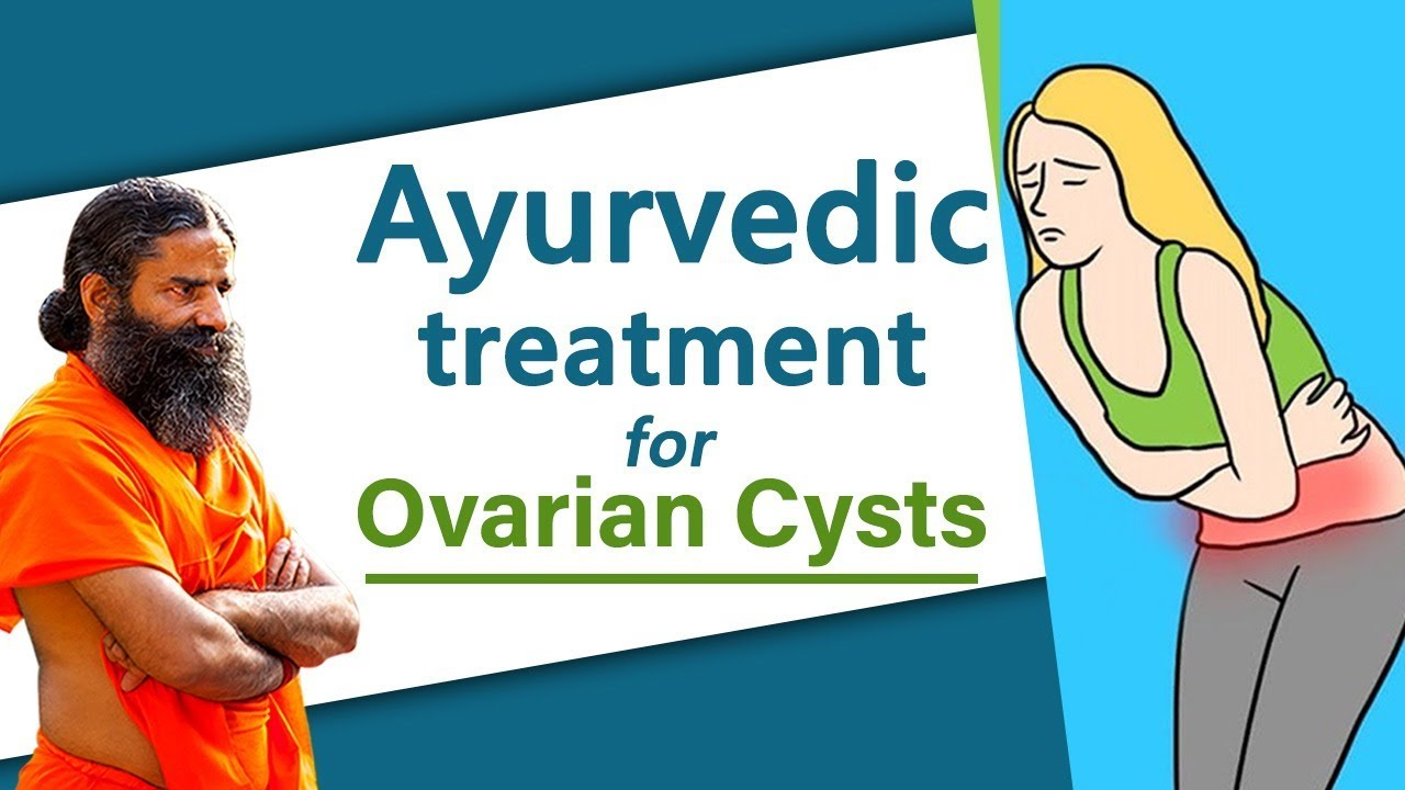 Ayurvedic Treatment for Ovarian Cysts (Video)