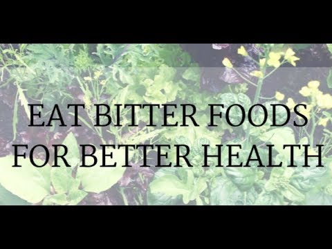 Eat Bitter Foods for Better Health - Bitter is Better