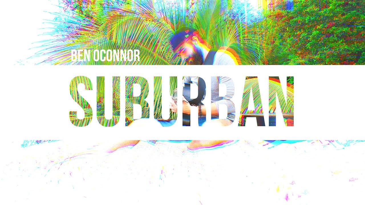 ✪ Suburban by Ben OConnor