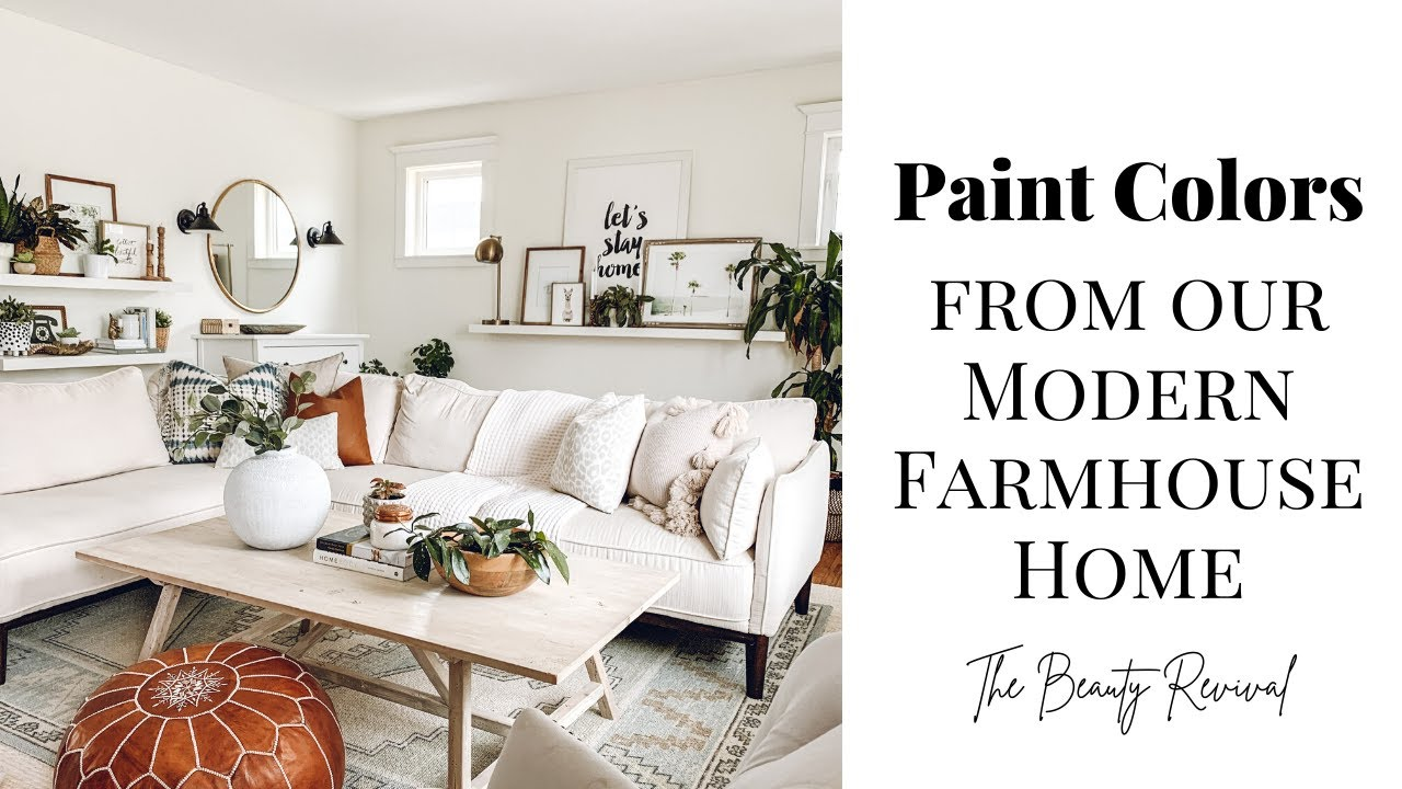 Paint Colors For Our Modern Farmhouse Home Paint Colors From The Beauty Revival Youtube