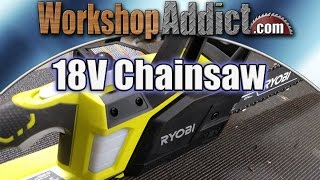 Ryobi P546 10 inch ONE+ 18 Volt Lithium+ Cordless Chainsaw Review