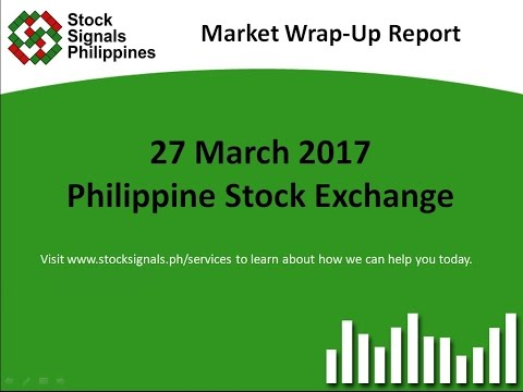 Market Wrap-Up Report - Philippine Stock Exchange - 27 March 2017