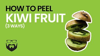 How to Peel Kİwi Fruit 3 Ways