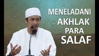 MENELADANI AKHLAK PARA SALAF - Ustadz Abdurrahman Thoyyib, Lc