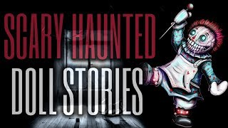 10 TRUE Scary Haunted Doll Stories