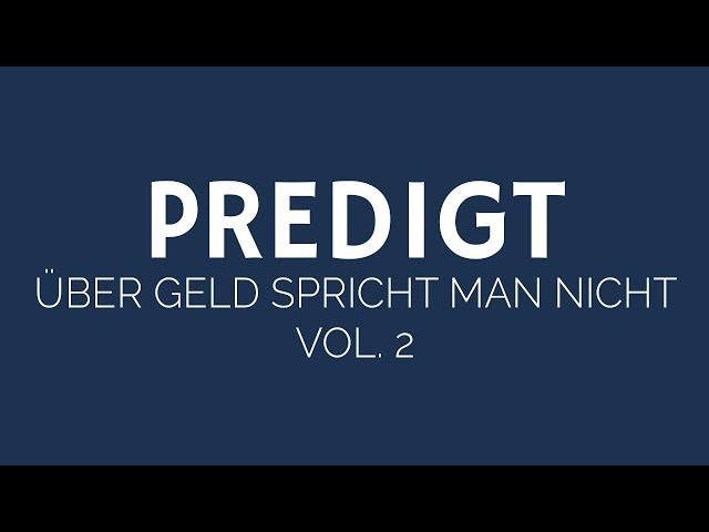 Über Geld spricht man nicht! - Predigt Vol. 2 | ELIM KIRCHE GEESTHACHT | HD