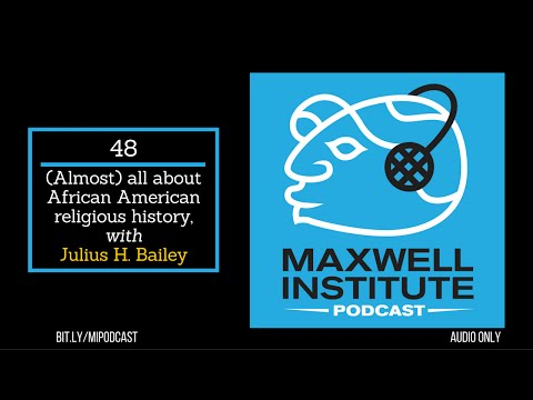 MIPodcast #48—(Almost) all about African American religious history, with Julius H. Bailey