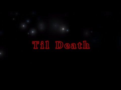 """""""Til Death"""" Official lyric video"""