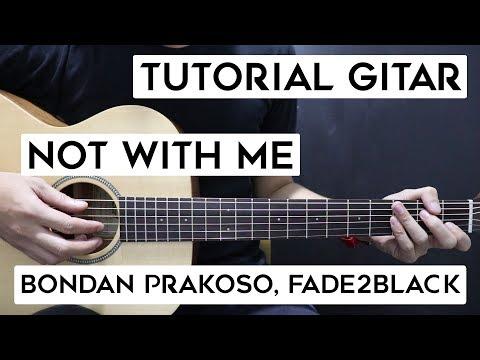 (tutorial-gitar)-bondan-prakoso,-fade2black---not-with-me-|-lengkap-dan-mudah