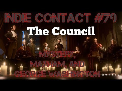 The Council Episode 1 The Mad Ones - George Washington Is A Gossip Queen - Indie Contact #79