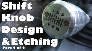 (2/2) Making a Shift Knob for Jeep - Polishing and Etching Metal and DIY Decal Vinyl Cutting