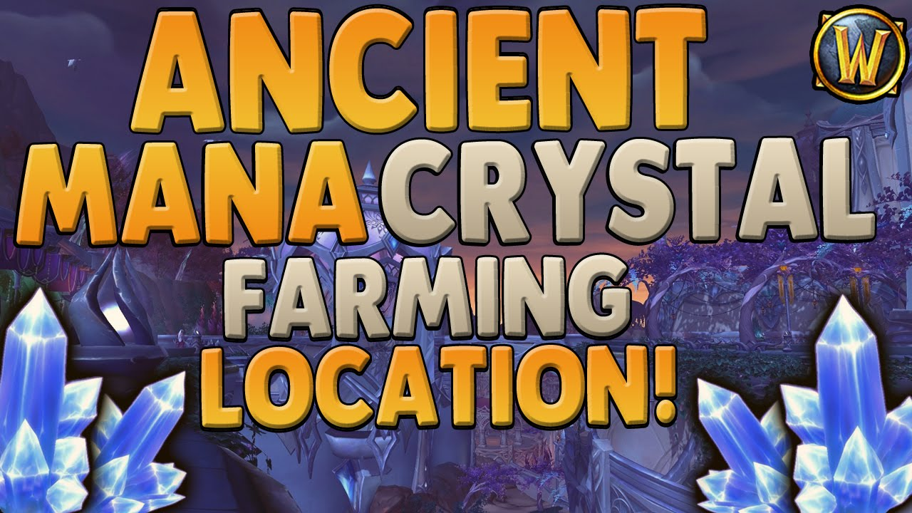 World Of Warcraft Best Ancient Mana Crystal Farm The Fastest Way To Get Ancient Mana Crystals Youtube