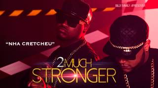 Download 2Much - Nha Cretcheu (Official Audio) MP3 song and Music Video