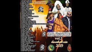 DJ KENNY RAVE TEMPTATION DANCEHALL MIX VOL 2.  FEB 2019