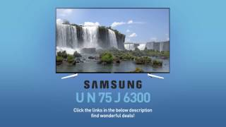 SAMSUNG UN75J6300 ( J6300 ) Full LED Smart TV // IS THIS THE BEST TV FOR YOU?