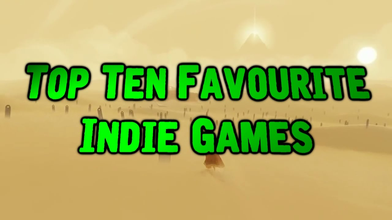 Top Ten Favourite Indie Games
