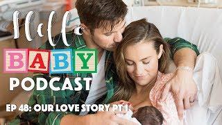 Hello Baby Ep 48: Our Love Story Pt 1 | How I Met Matt