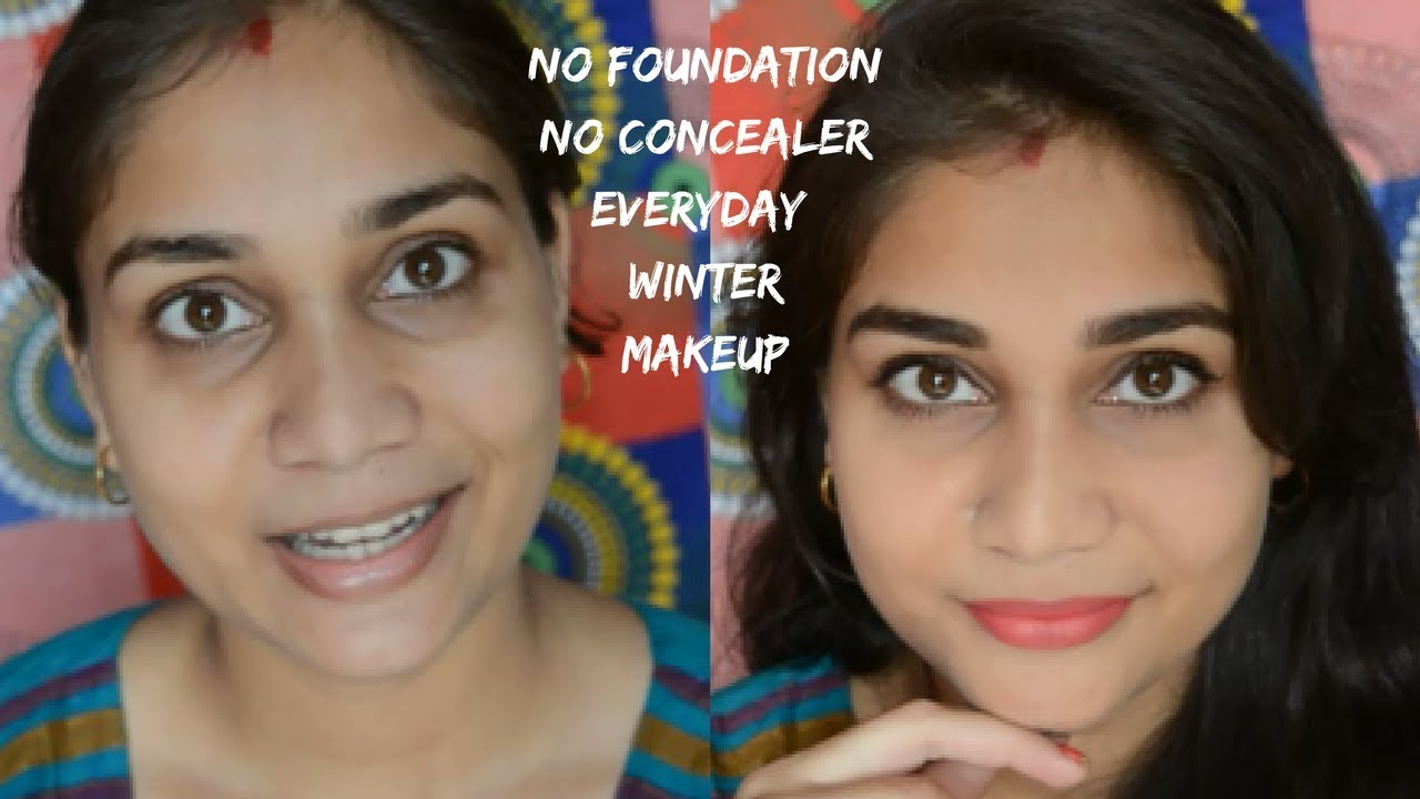 No Foundation-No Concealer no makeup everyday simple Makeup for Beginners  For Office/Work/College